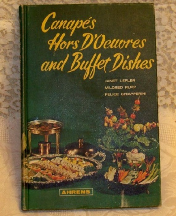 Vintage canape 39 s hors d 39 oeuvres and buffet by auntmildred for Canape cookbook