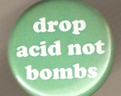 Drop Acid Not Bombs 1 Inch pinback button