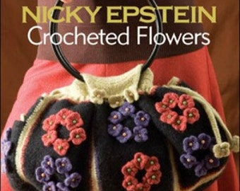 Nicky Epstein Crocheted Flowers Book