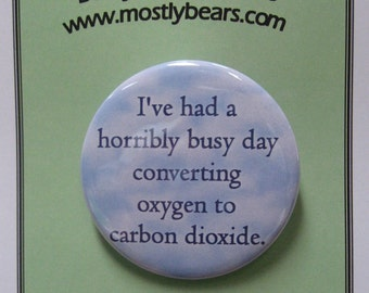 "2 1/4"" pinback button We've all had this kind of a day..."