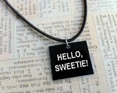 CLEARANCE SALE Doctor Who Inspired Necklace Hello Sweetie, Black & White River Song Quote Pendant