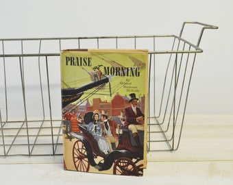 antique First Edition book/ Praise at Morning by Mildred Masterson McNeilly/vintage hardback novel