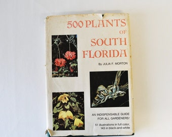 1970s vintage flower book--500 Plants of South Florida -- outdoor gardening