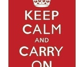 Keep Calm and Carry On (red hot) 13 x 19