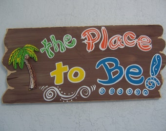 Tropical The Place To Be Tiki Bar Beach Wood Sign