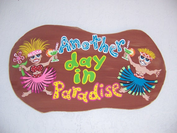 Tropical Another Day In Paradise Party People Wood Sign