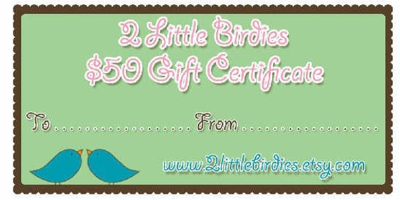 50 Dollar Gift Certificate to 2 Little Birdies
