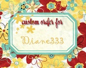 Reserved Listing for Diane333