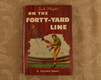 1948 Book On The Forty-Yard Line by Jack Wright