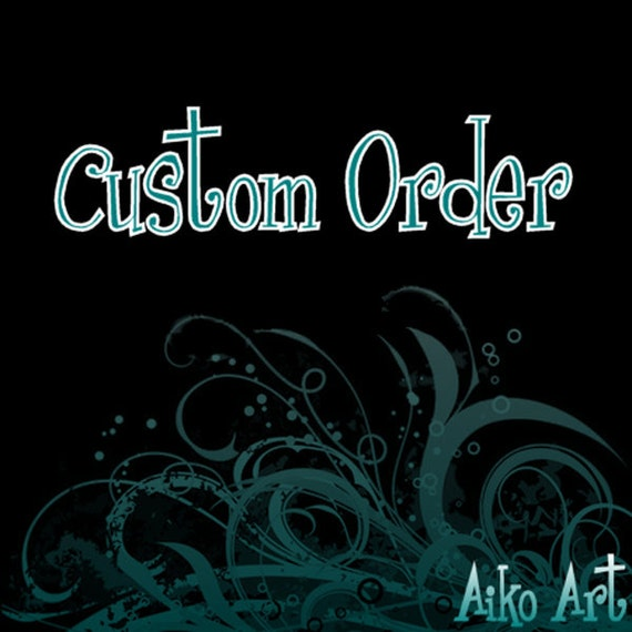 Custom order for Tawnygirl349