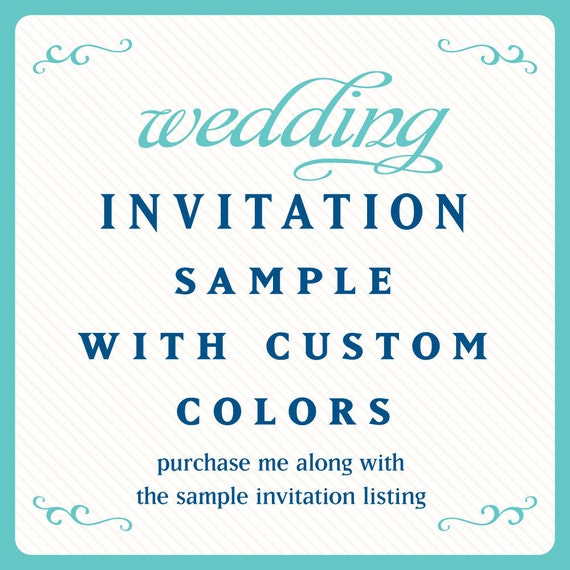 Purchase me along with the invitation sample of your choice for custom colors