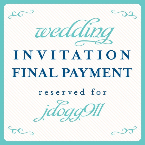 Wedding Invitation Final Payment Reserved for jdogg911
