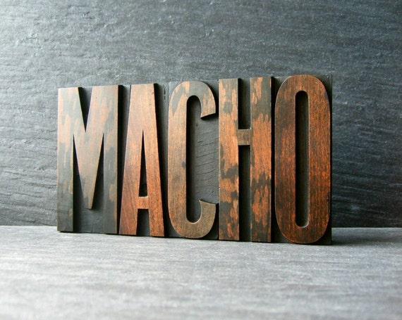Magnificently MACHO - Vintage Letterpress Word