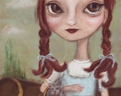 Art Print - Dorothy - giclee print from original painting inspired by Wizard of Oz