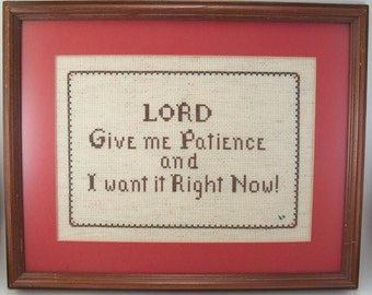 vintage 1980s  wall hanging frame lord give me patience and i want it right now needlework