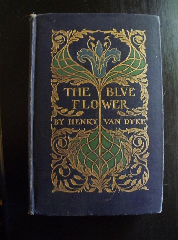 The Blue Flower - Henry Van Dyke - Art Nouveau cover - Howard Pyle illustrations
