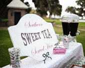 CUSTOM SWEET TeA Wedding signs Home Decorations Featured in Southern Weddings Magazine  24X18
