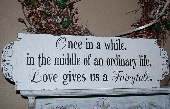 Once in a while...Fairytale Wedding signs Wedding Decorations 8x26