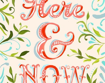 Here and Now art print | Inspirational Wall Art | Hand Lettering | watercolor print