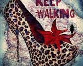 Print Mixed media  Birthday Gift art  Keep Walking polka dot high heels Handmade Wall Decor giclee