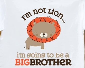 Big brother shirt- I'm not lion plain big brother To Be T-shirt