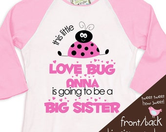 Big Sister shirt - adorable love bug LADYBUG personalized big sister to be pregnancy announcement shirt  raglan sleeve PINK