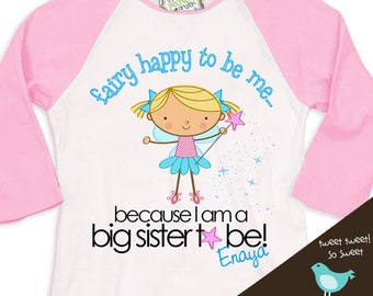 Big sister shirt (or big sister to be) fairy happy to be me  pink raglan pregnancy announcement