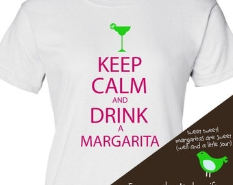 Keep calm and drink a margarita shirt  - custom t-shirt perfect gift for Mother's Day, Christmas or birthday