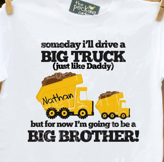 Big Brother shirt  dump truck big brother announcement t-shirt