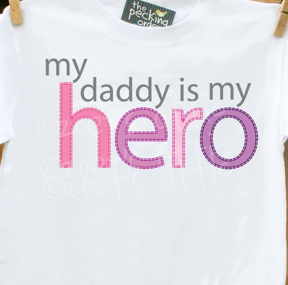 Childrens personalized shirt-My Daddy is My Hero girl version plain white tshirt