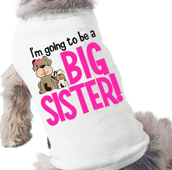 Big sister dog shirt - I'm going to be a big sister personalized dog tshirt perfect for first baby pregnancy announcement