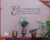 12x30 Even if Happiness Forgets you Vinyl Large French Decor  Wall Lettering Words Quotes Decals Art Custom Willow Creek Signs