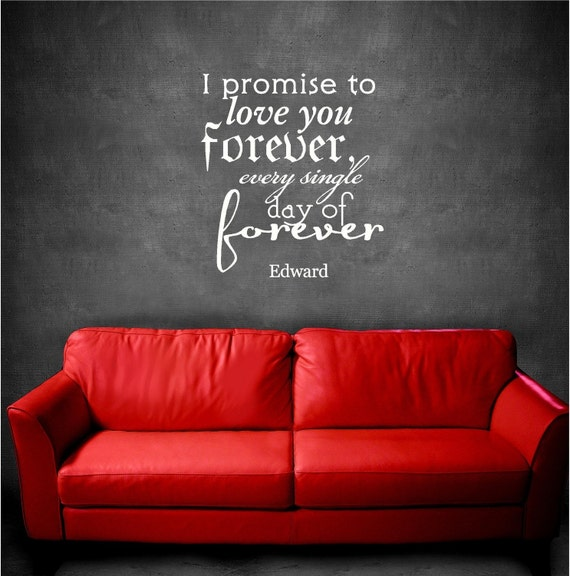 Wallpaper Love Forever Quotes : 18x20 I promise Love you Forever Edward by willowcreeksigns