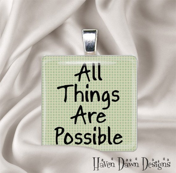 All Things Are Possible Glass Tile Pendant