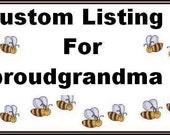 Custom listing for proudgrandma.. custome tee, t-shirt