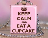 KEEP CALM AND EAT A CUPCAKE pink - Scrabble Tile Pendant ... PrettyWhimsical