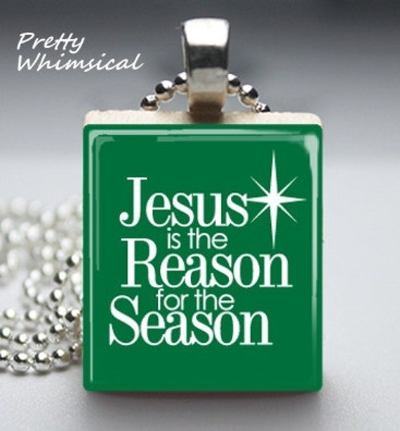 Black Friday / Cyber Monday FREE Shipping - Christmas Jewelry - Jesus Is The Reason For The Season Scrabble Tile Pendant