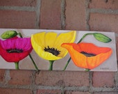 THREE POPPIES - 6 x 18 -Original Acrylic Painting - Yellow -Orange - Deep RED and pink