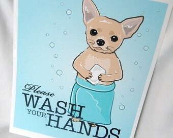 Wash Your Hands Chihuahua - 8x10 Eco-friendly Print