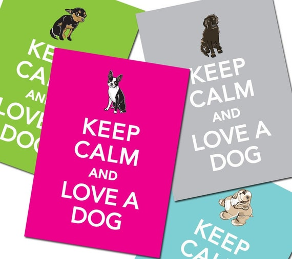Keep Calm Dog Print - You Choose the Breed - 5x7 Size