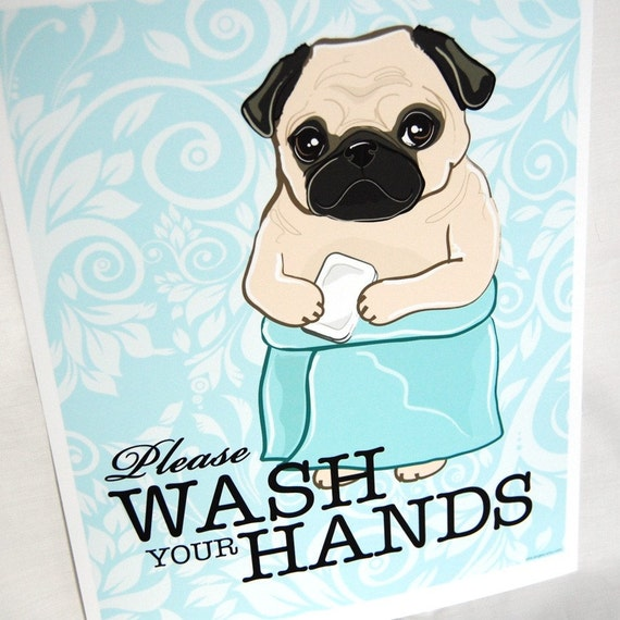 Wash Your Hands Pug - 8x10 Print