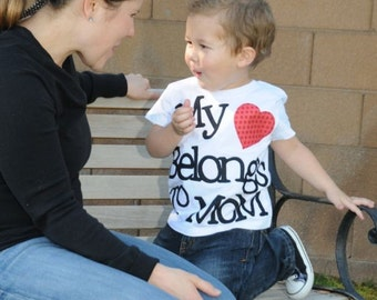 Valentines Day Shirt for Kids, Mother's Day Shirt, My Heart Belongs to Mom Shirt, Mother's Day Gift, Valentine's Day Gift