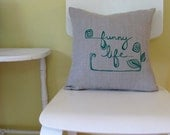 Pillow Cover - funny life - 16 x 16 inches - Choose your fabric and ink color