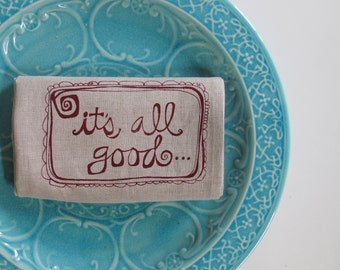 Linen Tea Towel - It's All Good Kitchen Towel - Choose your fabric and ink color
