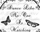 Digital Download Dance Like No One Is Watching Transfer for Pillows Totes Tea Towels Wood Tile Glass