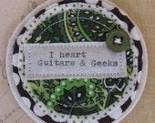 I heart Guitars and Geeks Fabric Brooch