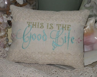This Is Good Life Chose Colors Happiness Linen Vintage Lace Contemporary Script 9 1/2 x 7 Inch Embroidery Pillow