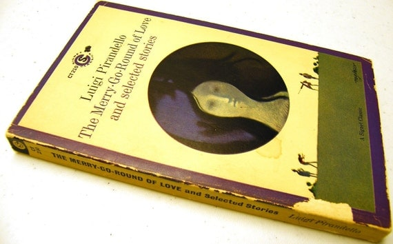 1964 Pirandello: The Merry-Go-Round of Love and select stories