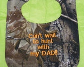 Can't Wait To Hunt With My Dad  Large Baby Bib - Custom Orders Welcome
