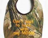 Cant' Wait To Hunt With My Mom -  Small  Baby Bib - Orange Lettering